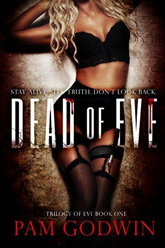 Dead of Eve (Trilogy of Eve Book 1) by Pam Godwin https://www.amazon.com/dp/B009V3V2X6/ref=cm_sw_r_pi_dp_x_qMuGyb4HAANEW