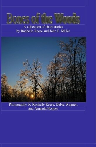 Bones of the Woods: A collection of short stories by Rachelle Reese, http://www.amazon.com/dp/141967059X/ref=cm_sw_r_pi_dp_UwELpb0TX11AC
