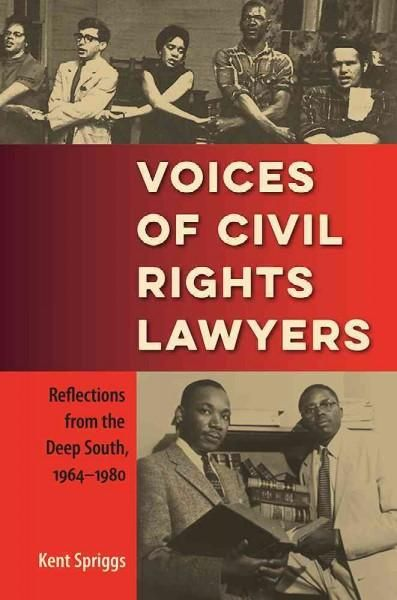 Voices of Civil Rights Lawyers: Reflections from the Deep South 1964-1980