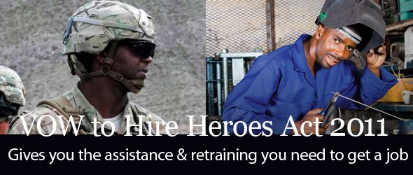 The VOW to Hire Heroes Act 2011 - Get the assistance and job training you need to get a job.
