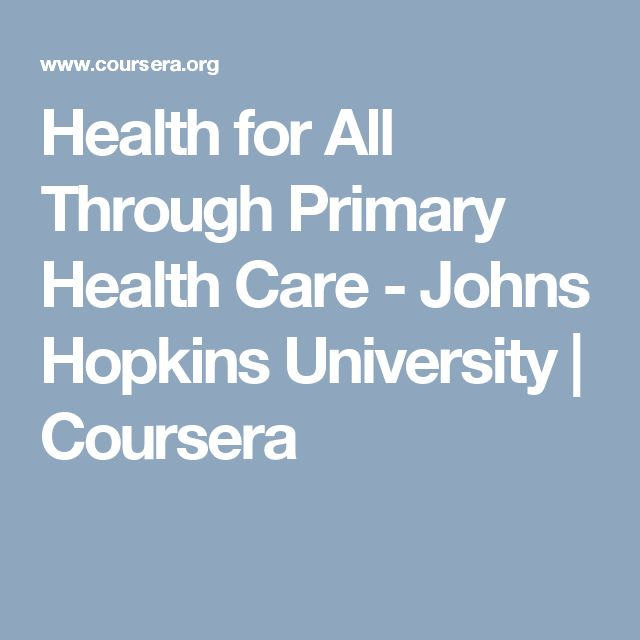 Health for All Through Primary Health Care - Johns Hopkins University | Coursera