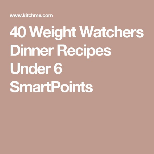 40 Weight Watchers Dinner Recipes Under 6 SmartPoints
