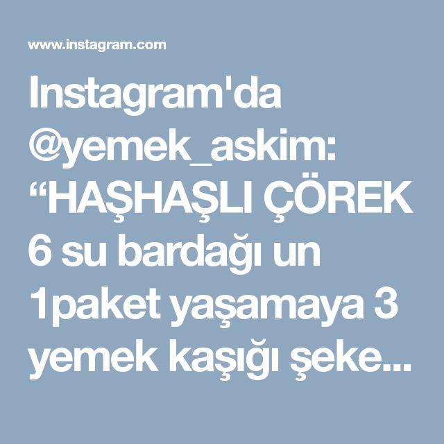 """Instagram'da @yemek_askim: """"HAŞHAŞLI ÇÖREK 6 su bardağı un 1paket yaşamaya 3 yemek kaşığı şeker 1.5 tatlı kaşığı tuz Aldığı kadar ılık su Hamur malzemelerini…"""" • Instagram"""