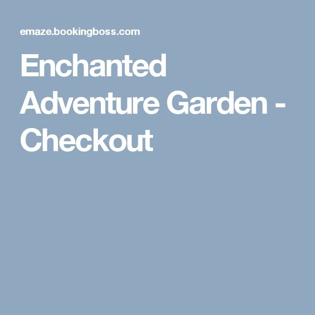 Enchanted Adventure Garden - Checkout