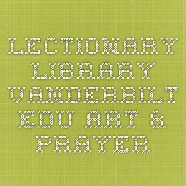 lectionary.library.vanderbilt.edu    Art & Prayer