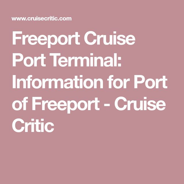 Freeport Cruise Port Terminal: Information for Port of Freeport - Cruise Critic