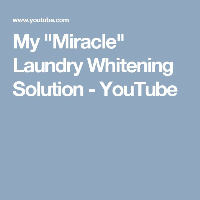 "My ""Miracle"" Laundry Whitening Solution - YouTube"
