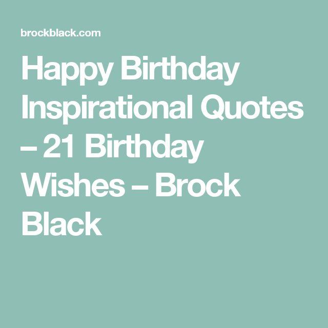 25+ Unique 21 Birthday Quotes Ideas On Pinterest