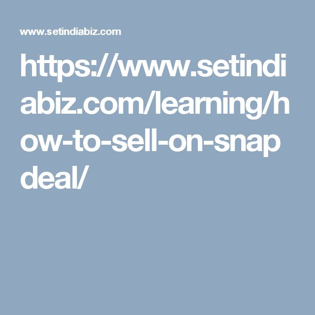 https://www.setindiabiz.com/learning/how-to-sell-on-snapdeal/