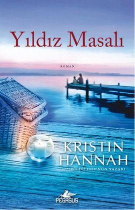 yildiz masali - kristin hannah - pegasus  http://www.idefix.com/kitap/yildiz-masali-kristin-hannah/tanim.asp