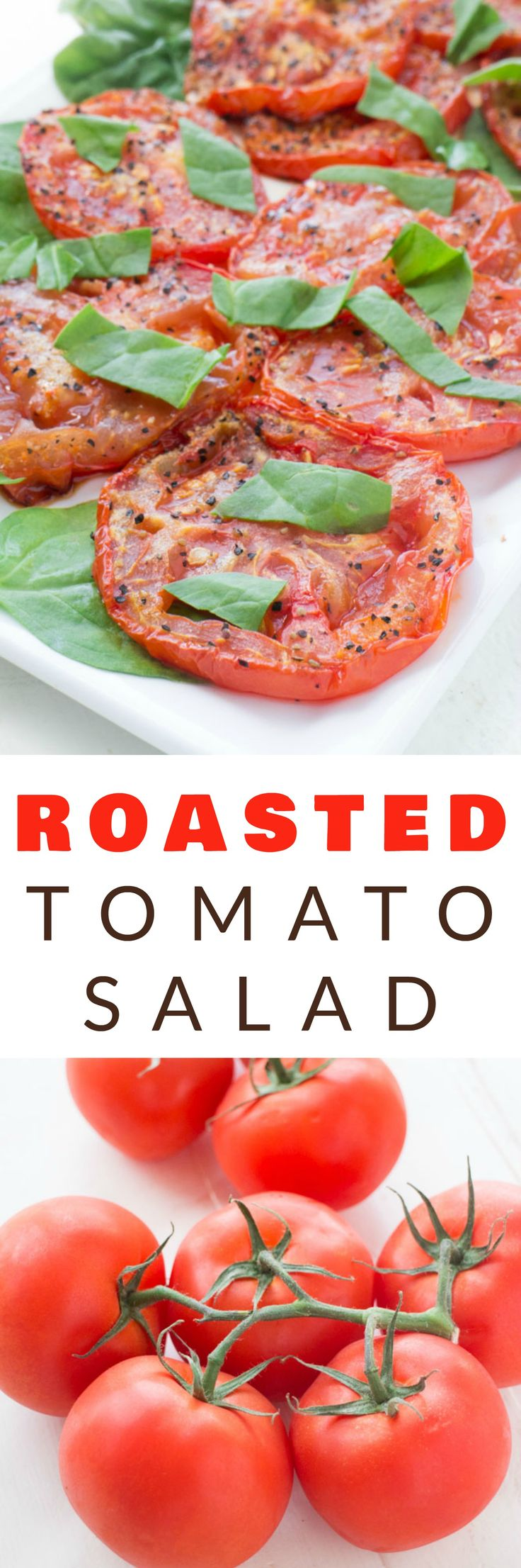 HEALTHY, SIMPLE Roasted Tomato Salad recipe that is a perfect way to enjoy fresh Summer tomatoes!  Fresh tomatoes are roasted with olive oil for 25 minutes to create a delicious salad!  You can use any type of tomatoes - including cherry and heirloom!