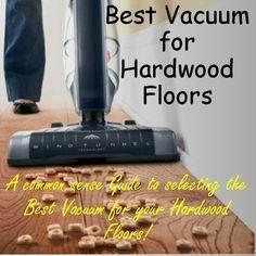 Best Vacuum for Hardwood Floors Guide :http://bestvacuumcleanerinfo.com/best-vacuum-for-hardwood-floors-guide/