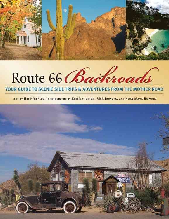 Route 66 Backroads: Your Guide to Scenic Side Trips & Adventures from the Mother Road