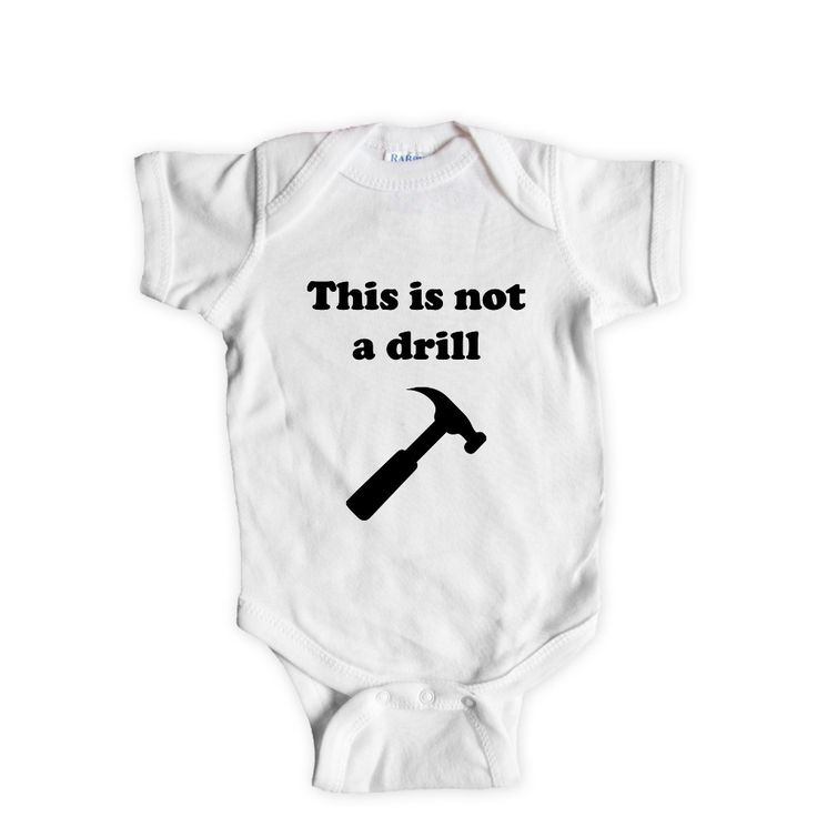 This Is Not A Drill Hammer Drills Tool Tools Repair Repairing Fix Fixing Mechanic Pun Puns Play On Words SGAL9 Baby Onesie / Tee