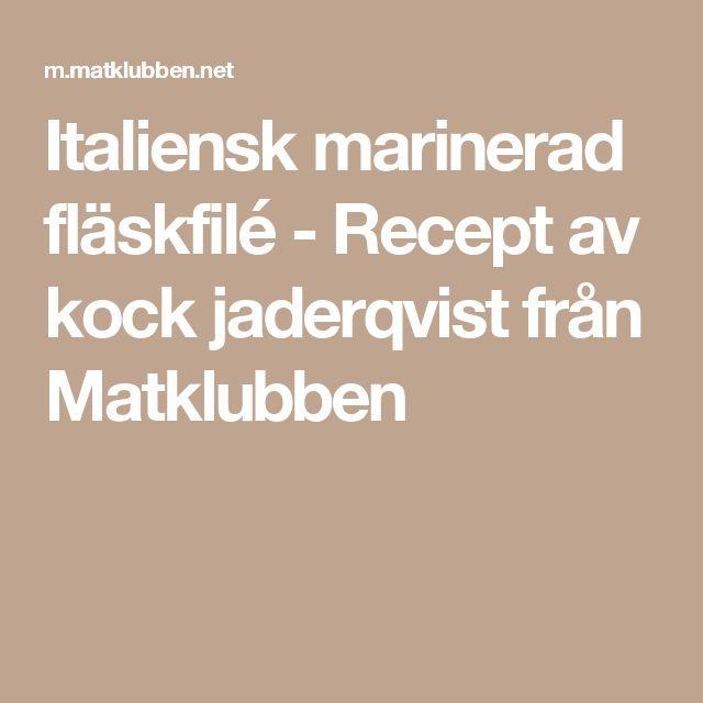 Italiensk marinerad fläskfilé - Recept av kock jaderqvist från Matklubben