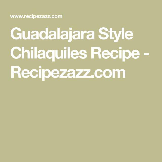 Guadalajara Style Chilaquiles Recipe - Recipezazz.com