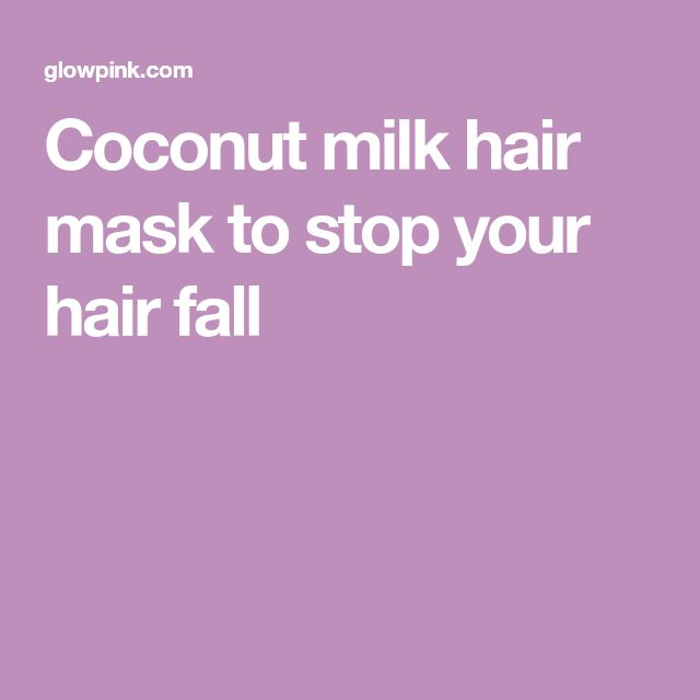 Coconut milk hair mask to stop your hair fall