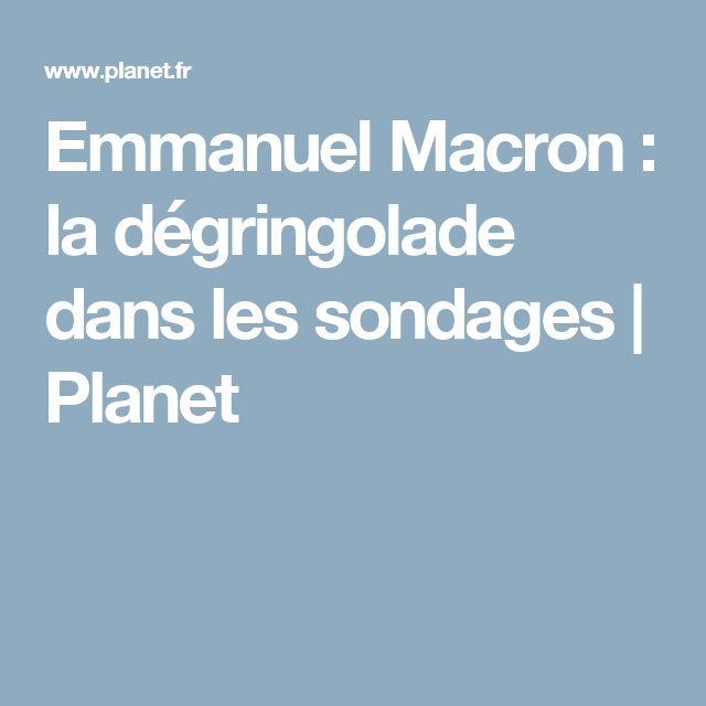 Emmanuel Macron : la dégringolade dans les sondages | Planet