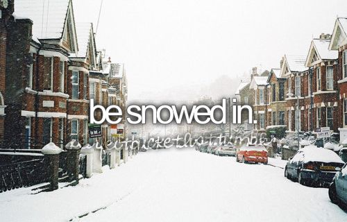 : Be Snow In, Dreams, Hard Time, Buckets List3, Winter Wonderland, Bucketlist 3, The Buckets Lists, Buckets Lists 3, Buckets Lst