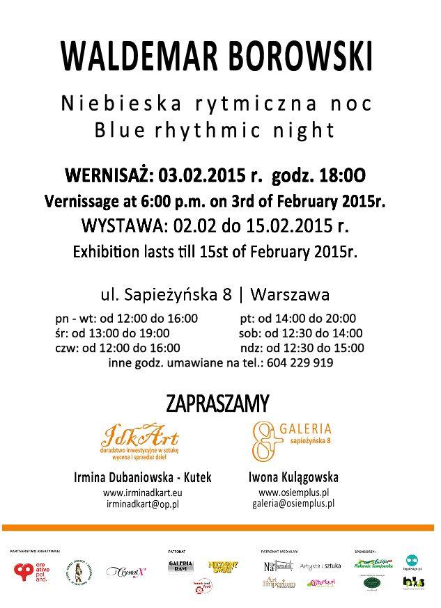 Waldemara Borowskiego Niebieska Rytmiczna noc - Galeria 8 Plus & Idkart. Wernisaż dnia 3.2.2015r. godz. 18.00 - wystawa czynna do 15.02.2015r., ul. Sapieżyńska 8/106 Warszawa http://artimperium.pl/wiadomosci/pokaz/476,waldemara-borowskiego-niebieska-rytmiczna-noc#.VMfqrWiG-So