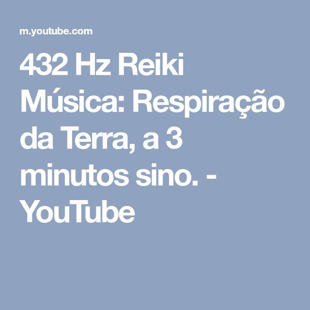 432 Hz Reiki Música: Respiração da Terra, a 3 minutos sino. - YouTube