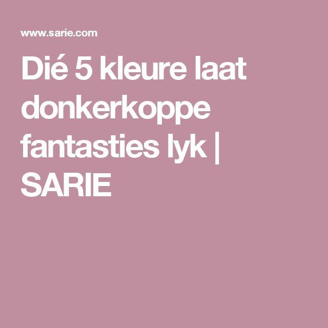 Dié 5 kleure laat donkerkoppe fantasties lyk   SARIE