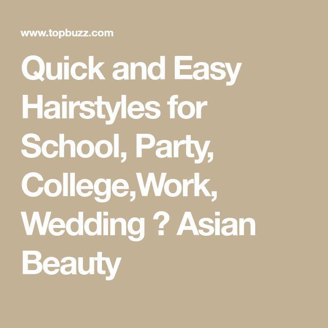Quick and easy hairstyles for school, party, college, work, wedding ★ Asian beauty - #asian #College #hairstyles #party #quick