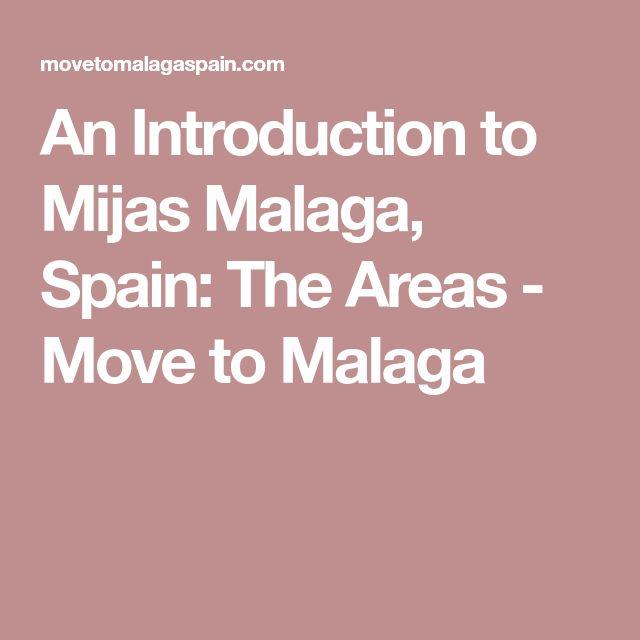 An Introduction to Mijas Malaga, Spain: The Areas - Move to Malaga