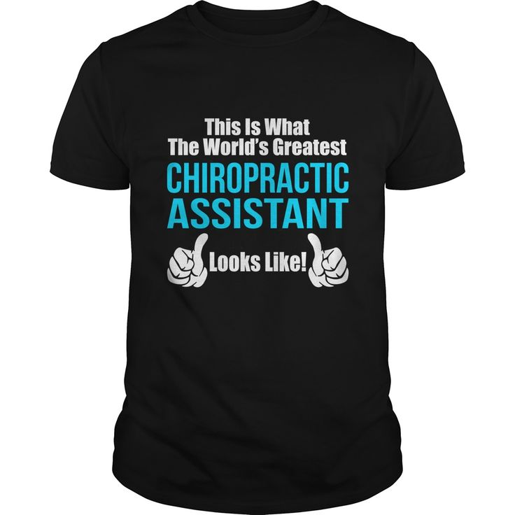 this is what the worlds greatest chiropractic assistant looks like t shirts hoodies - Chiropractic Assistant