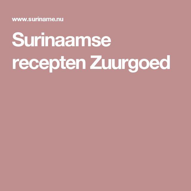 Surinaamse recepten Zuurgoed