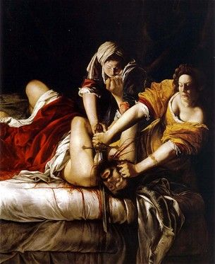 홀로페르네스의 목을 베는 유디트 - 오라치오 젠틸레스키  1614-1620. 우피치 미술관.  작품 속 인물은 성서 속의 유디트입니다. 유디트는 아름다운 과부로 그녀가 살고 있던 지방이 홀로페르네스 군대에 의해 점령되자 그녀는 그를 유혹하고 술에 취하게 만들어 그녀의 시녀와 함께 그의 목을 벱니다. 그녀와 그녀의 시녀의 모습을 보면 당시 사회가 원하던 여성상과 달리 용감하고 잔혹해 보이기 까지 합니다. 그에 반해 홀로페르네스가 힘없이 약해보입니다.