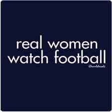 """Love football! Hate the term """"real"""" women /men. So I say """"THIS"""" woman loves football!"""