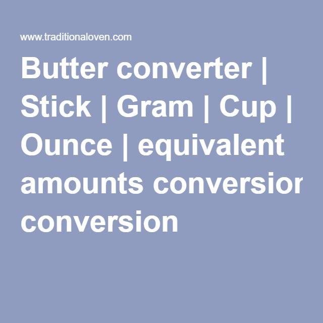 Butter converter | Stick | Gram | Cup | Ounce | equivalent amounts conversion