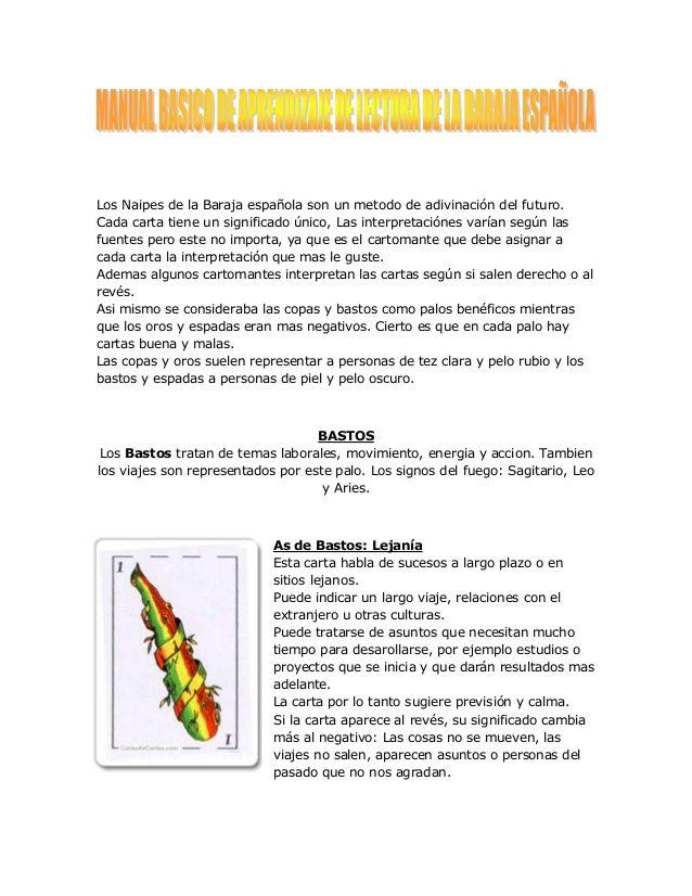 Los Naipes de la Baraja española son un metodo de adivinación del futuro. Cada carta tiene un significado único, Las inter...