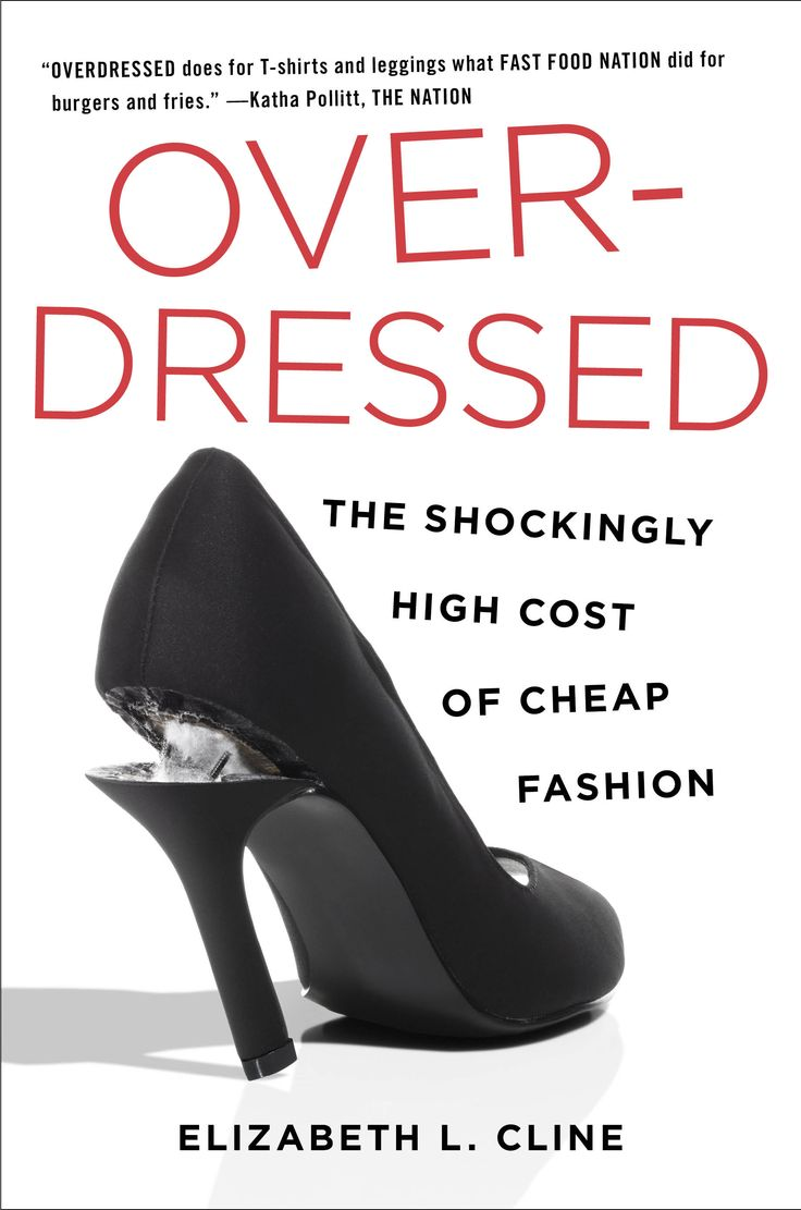 Overdressed: The shockingly High Cost of Cheap Fashion. Only half way done and this book has opened my eyes! Will make you see fashion and the world differently