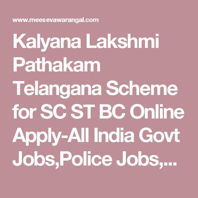 Kalyana Lakshmi Pathakam Telangana Scheme for SC ST BC Online Apply-All India Govt Jobs,Police Jobs,Army Jobs,SSC Jobs,Govt Jobs in India, Sarkari Naukri,IT Jobs,Freshers Jobs, Results,Meeseva,Aadhaar,Ration card,Voter id,RTA,EC,Land Records,Pahani,Govt Jobs