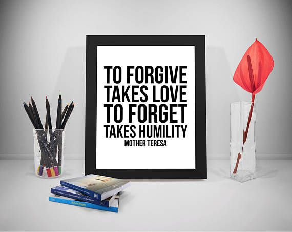 Forgive Printable Quotes Humility Sayings Mother Teresa