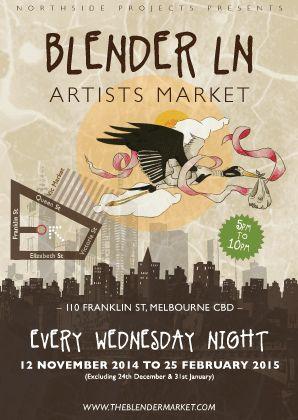 Blender Lane Artist Market Every Wednesday night from November to Feb