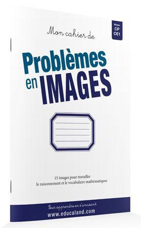 Cahier d'exercices à découvrir ici http://www.educaland.com/fr/a-a1000006912-edc1000000018/article/18008176-Mon-cahier-problemes-en-images-CP-CE1-lot-de-5-.html#.Us8Y5X-9KK0