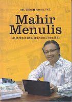 MAHIR MENULIS Kiat Jitu Menulis Artikel, Opini, Kolon dan Resensi Buku