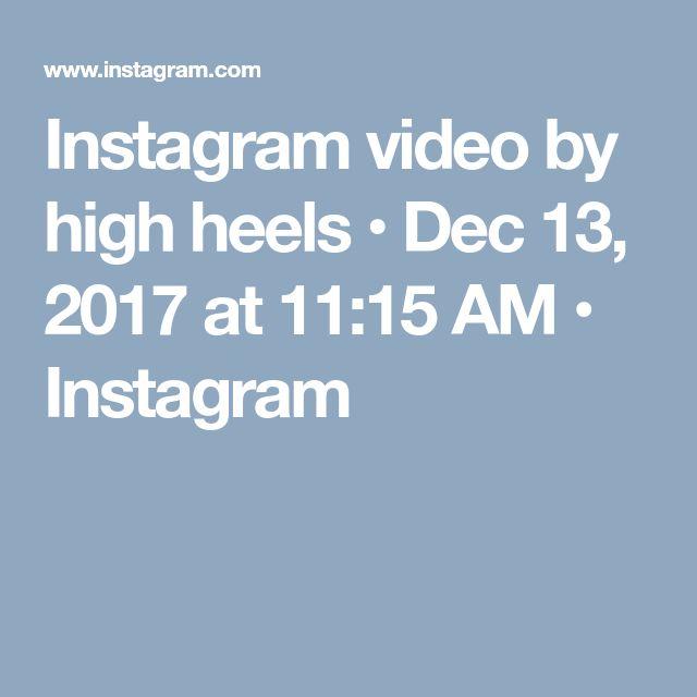 Instagram video by high heels • Dec 13, 2017 at 11:15 AM • Instagram