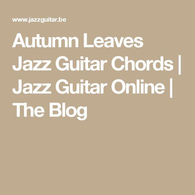 Autumn Leaves Jazz Guitar Chords | Jazz Guitar Online | The Blog