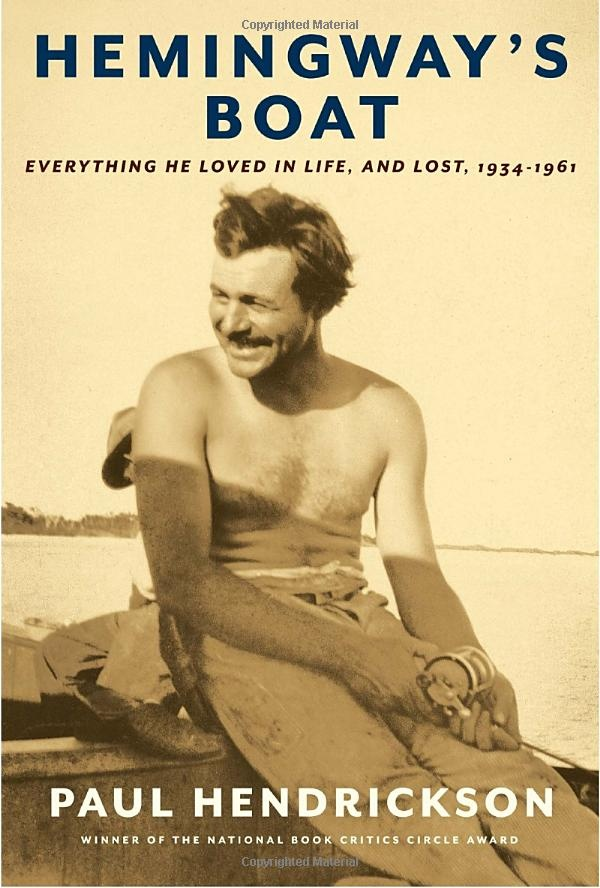 Amazon.com: Hemingway's Boat: Everything He Loved in Life, and Lost, 1934-1961 (9781400041626): Paul Hendrickson: Books