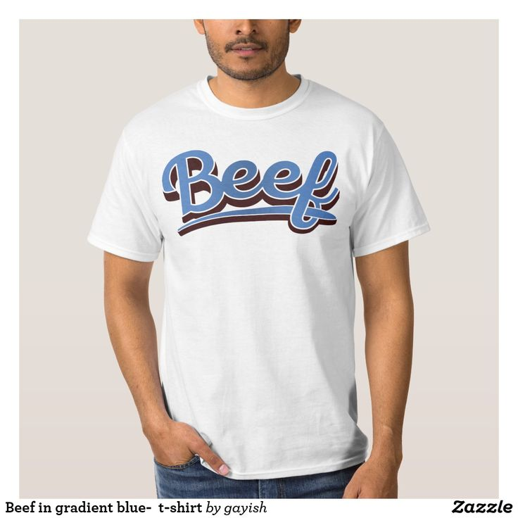 Beef in gradient blue -  t-shirt.  #beef #slang #text #illustration #tshirt #shirts  #blue #gradient