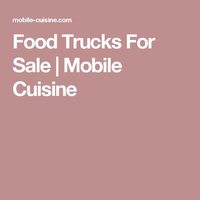 Food Trucks For Sale | Mobile Cuisine