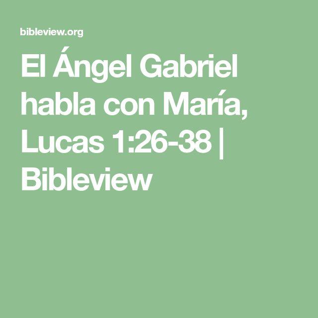 El Ángel Gabriel habla con María, Lucas 1:26-38 | Bibleview