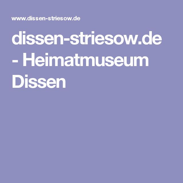 dissen-striesow.de - Heimatmuseum Dissen
