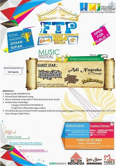 Festival Teknologi Pendidikan 2014 UNESA : Music Festival Tema : Simfoni Untuk Nusantara Puncak Acara : Sabtu, 6 Desember 2014 At Fakultas Ilmu Pendidikan, Unesa Lidah Wetan – Surabaya  http://eventsurabaya.net/ftp-2014-music-festival/