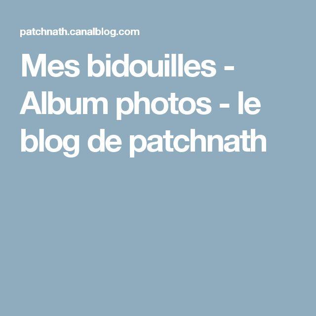 Mes bidouilles - Album photos - le blog de patchnath