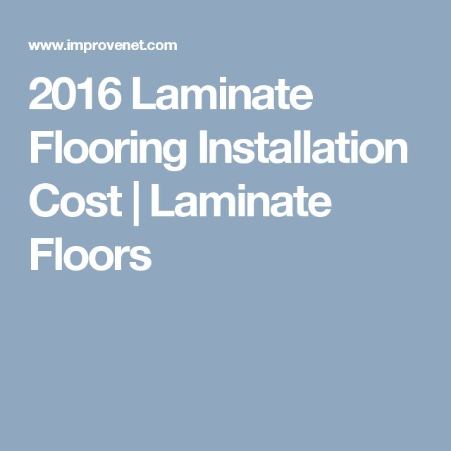2016 Laminate Flooring Installation Cost | Laminate Floors